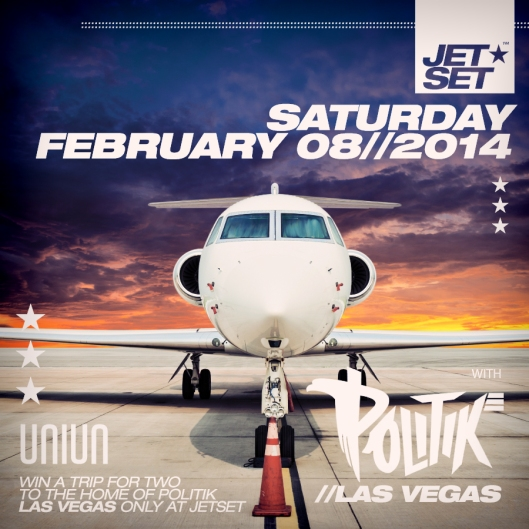 UNIUN SATURDAYS introduces JET SET WIN A TRIP FOR 2 TO VEGAS HOME OF DJ POLITIK